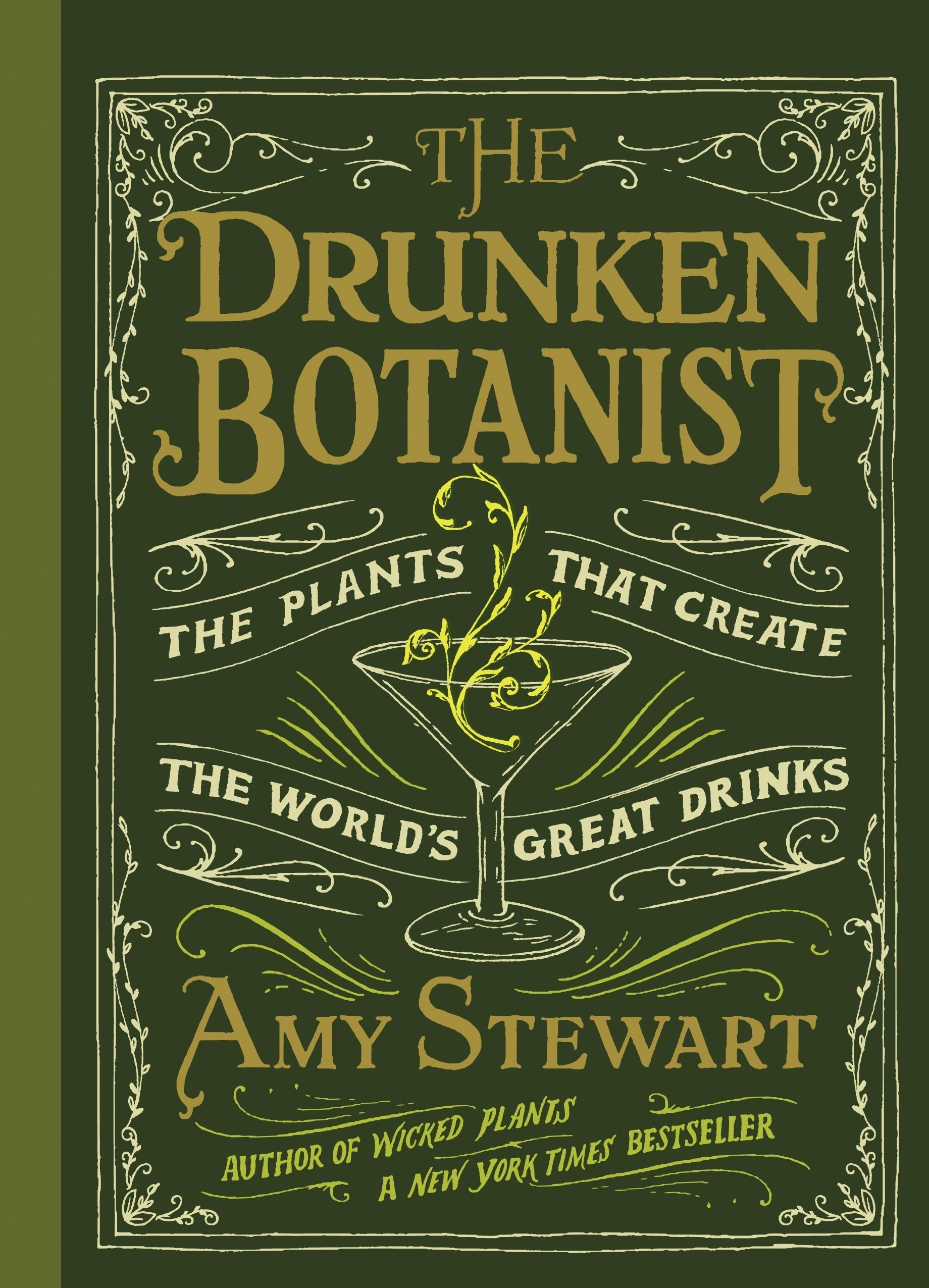 The drunken botanist : The plants that create the world's great drinks (Anglais) Relié – 9 mai 2013 Amy Stewart Timber Press 1604694769 Getränke