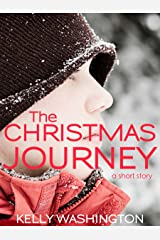 The Christmas Journey (A Short Story) Kindle Edition
