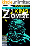The Rise and Fall of the Zombie Empire Part III: King Zombie