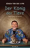 Der König der Tiere: Geschichten und Glossen