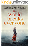 The World Breaks Everyone: A Novel