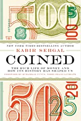 Coined: The Rich Life of Money and How Its History Has Shaped Us Kindle Edition