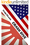 Crash Dive: a novel of the Pacific War