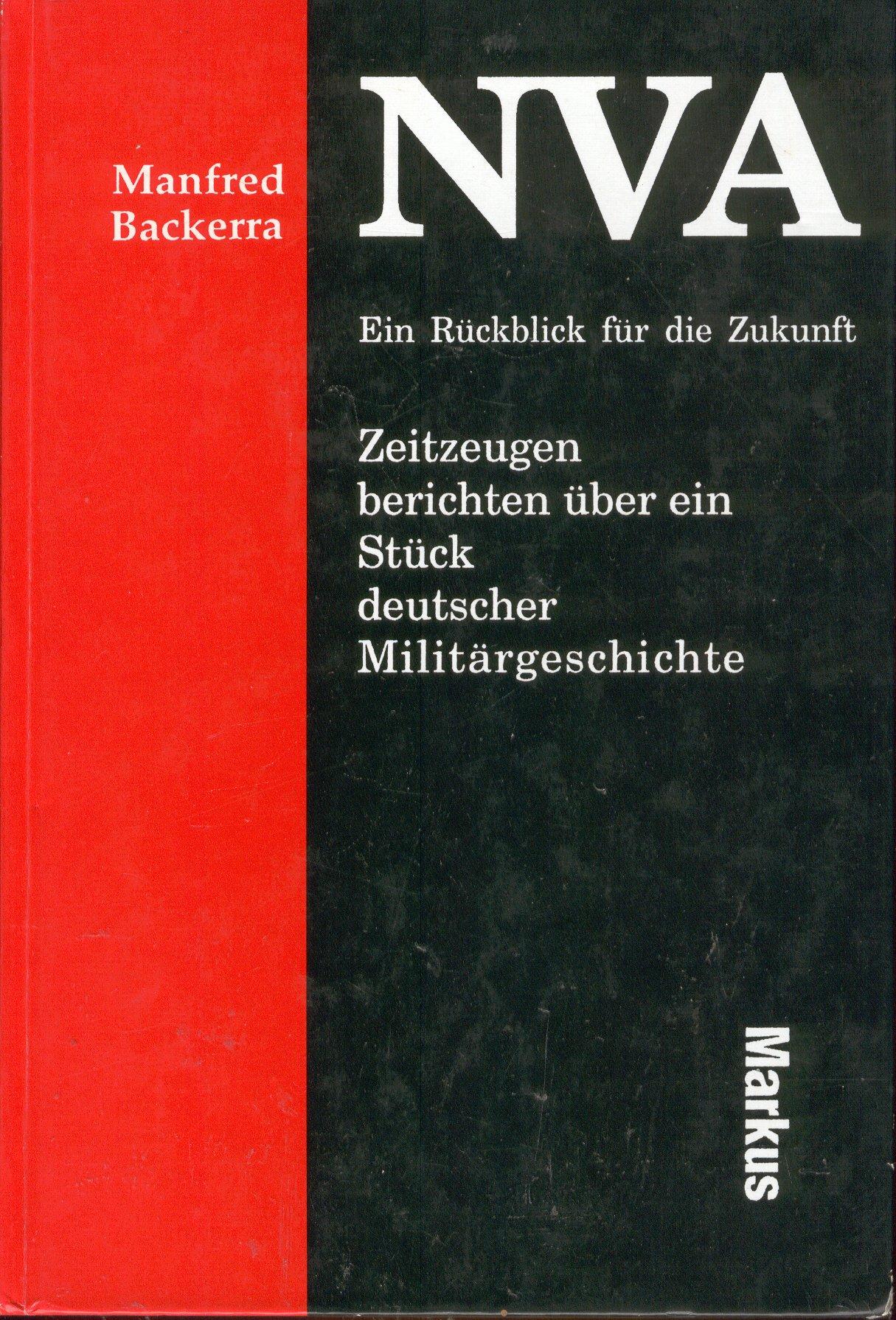 NVA - Ein Rückblick für die Zukunft. 10 Zeitzeugen berichten über ein Stück deutscher Militärgeschichte