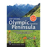 Day Hiking Olympic Peninsula, 2nd Edition: National Park / Coastal Beaches / Southwest...