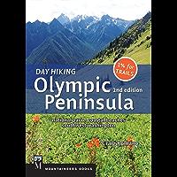 Day Hiking Olympic Peninsula, 2nd Edition: National Park / Coastal Beaches / Southwest Washington