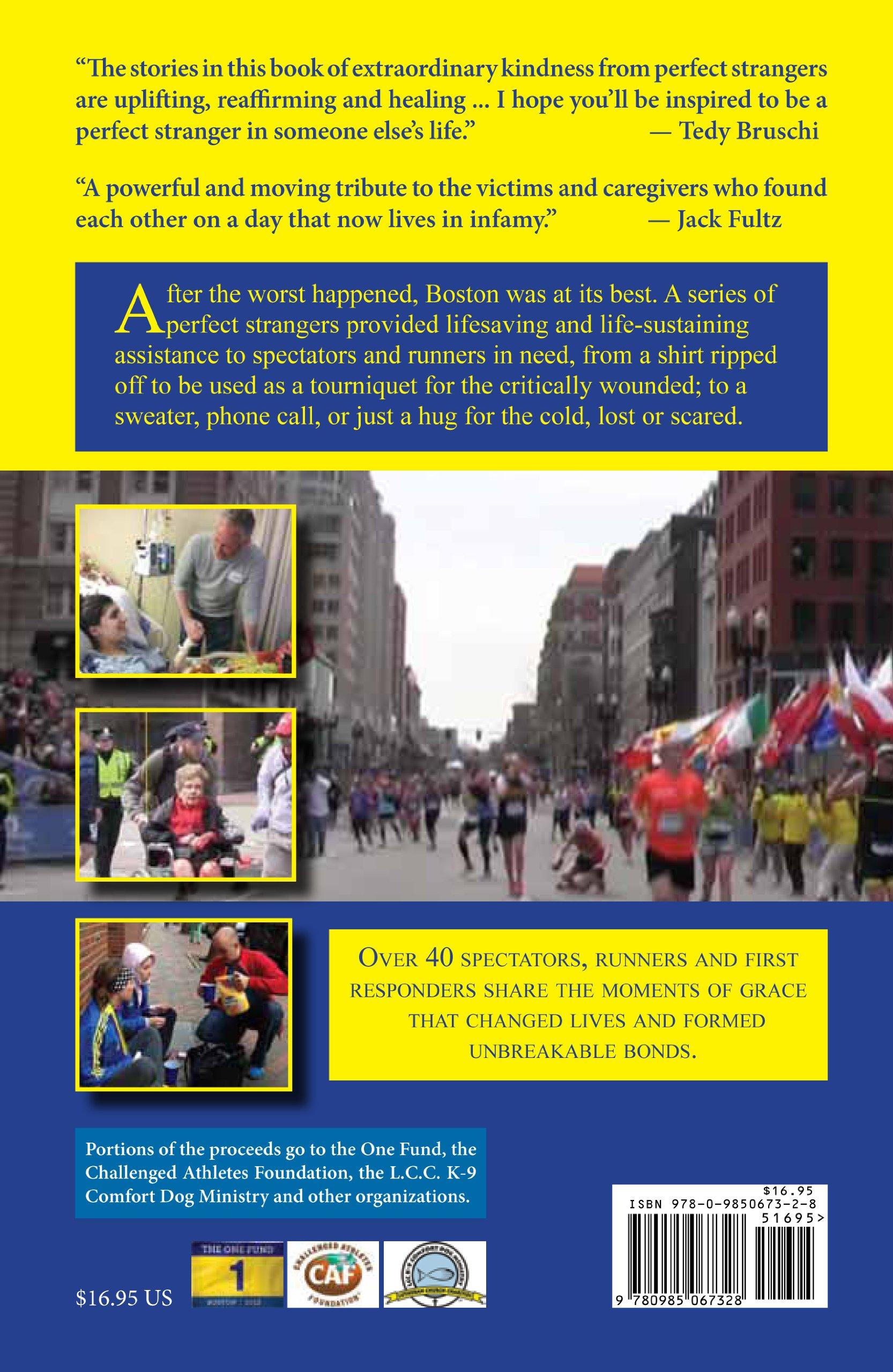 If Not For The Perfect Stranger: Boston Marathon Runners, Spectators And  First Responders, Diane Montiel, Steve Alexander: 9780985067328:  Amazon: Books