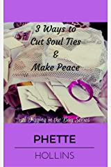 3 Ways to Cut Soul Ties & Make Peace (A Digging in the Bag Series Book 1) Kindle Edition