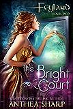 The Bright Court: Feyland Book 2