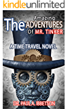 The Amazing Adventures of Mr. Tinker: A Time Travel Novel
