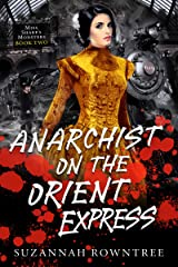 Anarchist on the Orient Express (Miss Sharp's Monsters Book 2) Kindle Edition