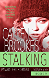 Stalking: A PAVAD Christmas Novella (PAVAD: FBI Romantic Suspense Book 9)