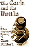 The Cork and the Bottle (Helen Shepherd Mysteries Book 1)