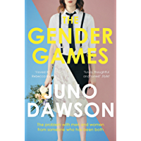 The Gender Games: The Problem With Men and Women, From Someone Who Has Been Both