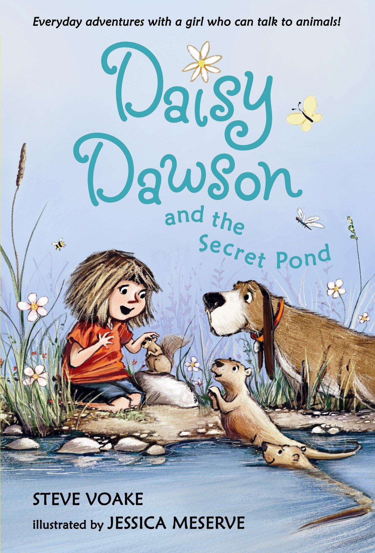 Amazon.com: Daisy Dawson and the Secret Pond (9780763647308): Steve Voake,  Jessica Meserve: Books