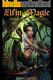Elfin Magic (Adventures of a Randy Elfmaid Book 1)
