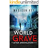 World Grave: A Post Apocalyptic Sci-Fi Thriller (The After Annihilation Series Book 2)