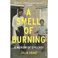 A Smell of Burning: A Memoir of Epilepsy
