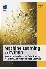 Machine Learning mit Python - Das Praxis-Handbuch für Data Sience, Predictive Analytics und Deep Learning (German Edition) Kindle Edition