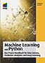 Machine Learning mit Python - Das Praxis-Handbuch für Data Sience, Predictive Analytics und Deep Learning (mitp Professional)