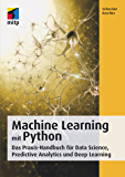 Machine Learning mit Python - Das Praxis-Handbuch für Data Sience, Predictive Analytics und Deep Learning (German Edition)