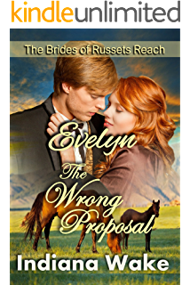 Evelyn The Wrong Proposal Clean Historical Western Romance Mail Order Brides Of