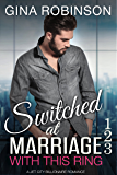 With This Ring: Switched at Marriage 1-3 (English Edition)