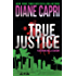 True Justice: A Judge Willa Carson Mystery (The Hunt for Justice Series Book 9)