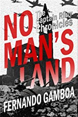 NO MAN'S LAND (The Captain Riley Chronicles Book 1) Kindle Edition