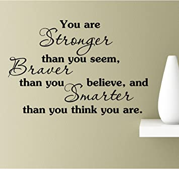 Amazoncom You Are Stronger Than You Seem Braver Than You Believe