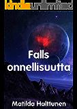Falls onnellisuutta (Finnish Edition)