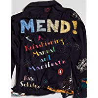Mend!: A Refashioning Manual and Manifesto