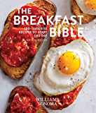 Breakfast Bible: 100+ Favorite Recipes to Start the Day (Williams Sonoma)