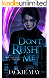 Don't Rush Me (Nora Jacobs Book One)