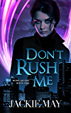 Don't Rush Me (Nora Jacobs Book 1) (English Edition)