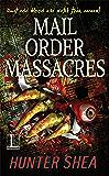 Mail Order Massacres