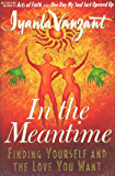 Living Through the Meantime: Learning to Break the ...