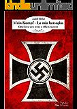 Mein Kampf - La mia battaglia: Edizione con note e illustrazioni