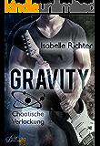 Gravity: Chaotische Verlockung (Gravity-Reihe 4) (German Edition)