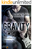Gravity: Chaotische Verlockung (Gravity-Reihe 4)