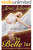 The Belle Jar: A dark Beauty and the Beast RH retelling (Darkholm Book 2)