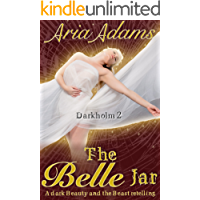 The Belle Jar: A dark Beauty and the Beast RH retelling (Darkholm Book 2) (English Edition)