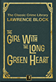 The Girl with the Long Green Heart (The Classic Crime Library Book 4)