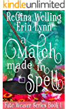 A Match Made in Spell: Lexi Balefire, Matchmaking Witch (Fate Weaver Book 1)