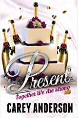 Present: Together We Are Strong (Wallace Family Affairs Book 14) Kindle Edition