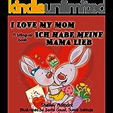 German children's books: I Love My Mom-Ich habe meine Mama lieb (English German Bilingual books) german kids books, bilingual german english (English German Bilingual Collection) (German Edition)