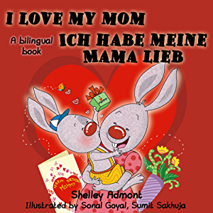 I Love My Mom-Ich habe meine Mama lieb (English German Bilingual Collection) (German Edition)