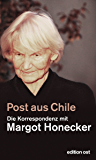 Post aus Chile: Die Korrespondenz mit Margot Honecker (edition ost) (German Edition)