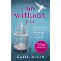 A Life Without You: a gripping and emotional page-turner about love and family secrets