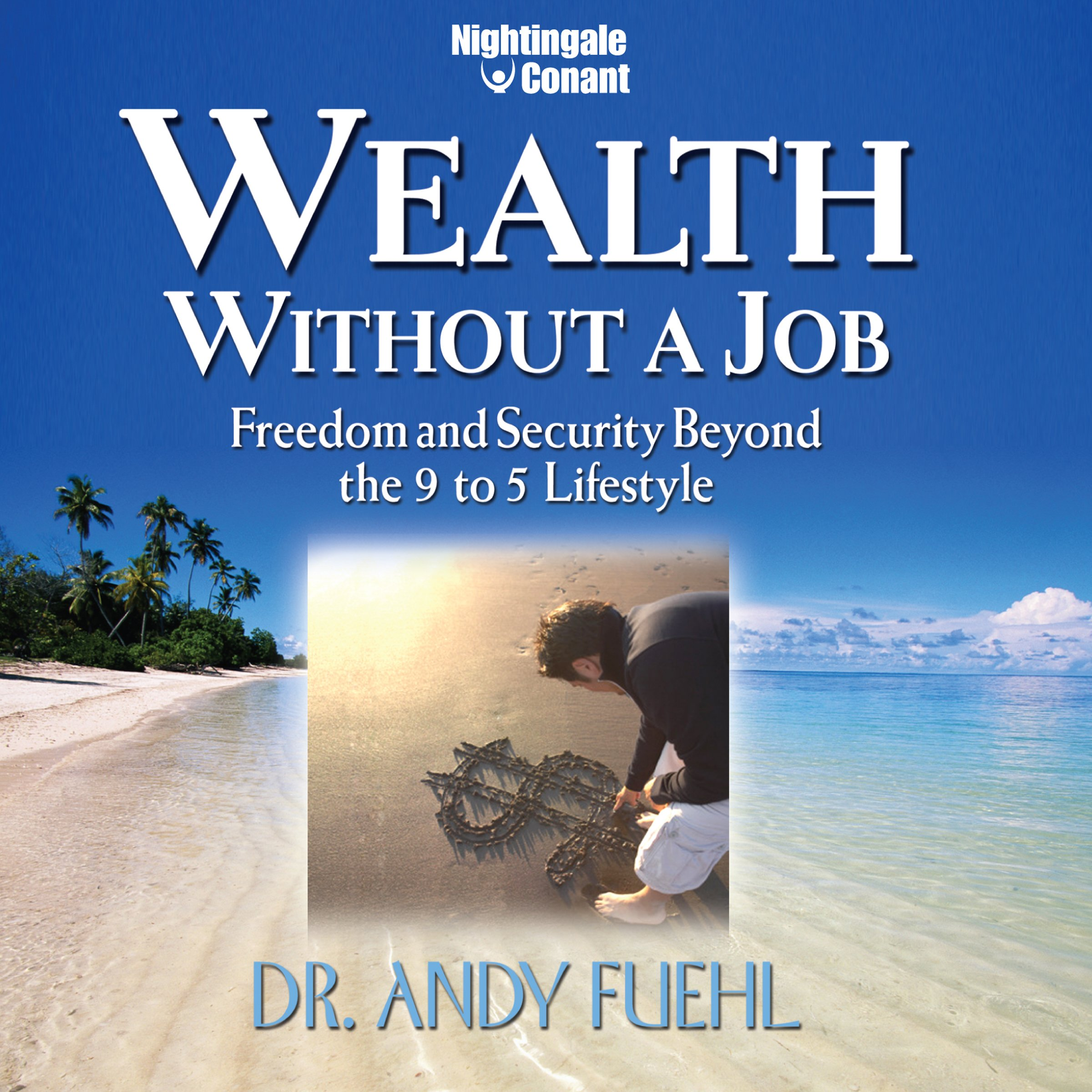 Wealth Without a Job: Freedom and Security Beyond the 9 to 5 Lifestyle